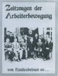 Von Kindesbeinen an - Zeitzeugen der Lindener Arbeiterbewegung berichten.