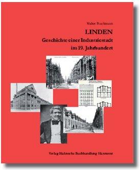 Linden - Geschichte einer Industriestadt im 19. Jahrhundert