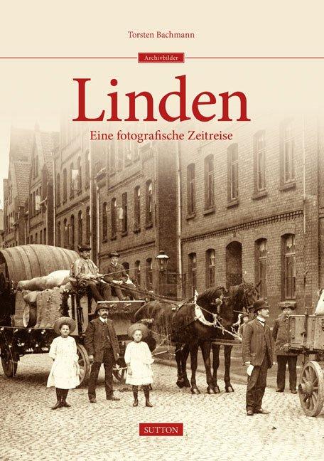 Linden - Eine fotografische Zeitreise