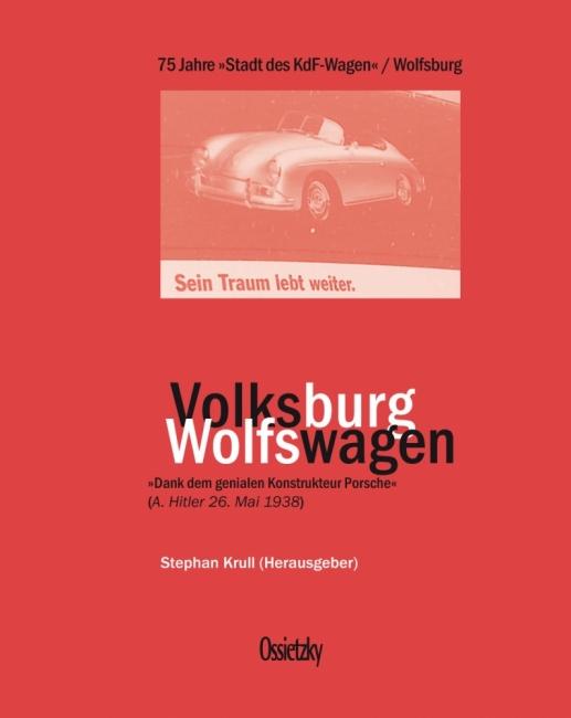 Volksburg - Wolfswagen / 75 Jahre Wolfsburg