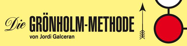 Die Grönholm-Methode