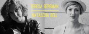 TERESA BERGMAN & NATASCHA BELL