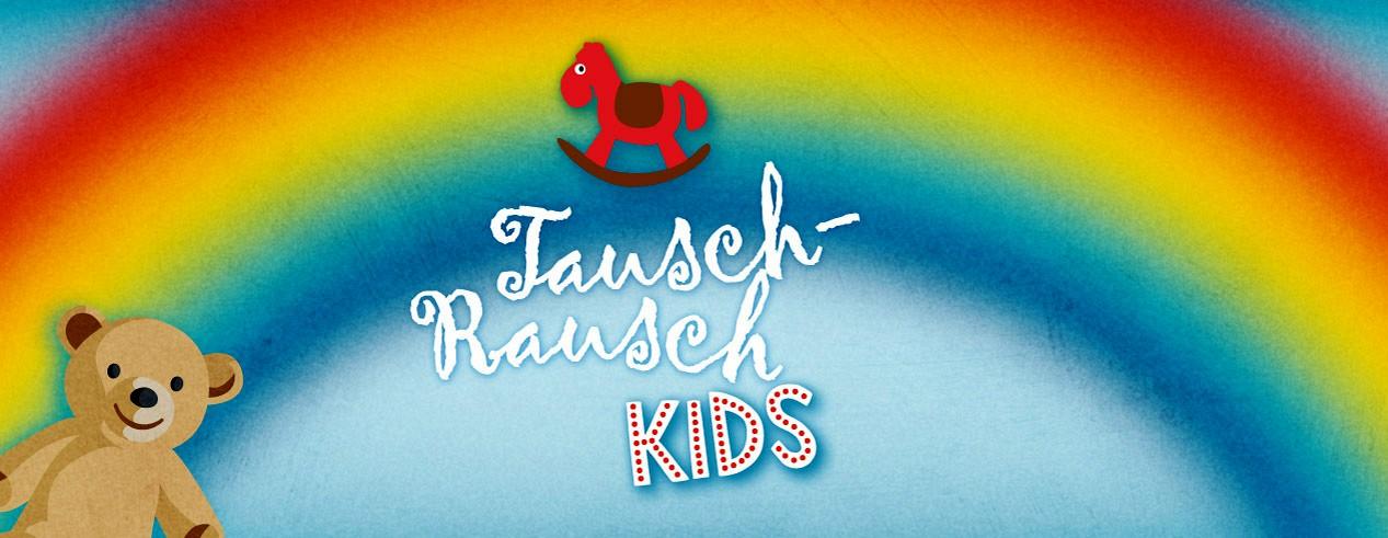 Tausch-Rausch Kids