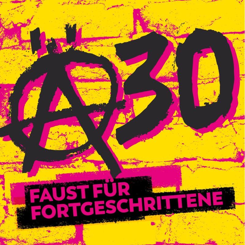 Ä30 - Faust für Fortgeschrittene