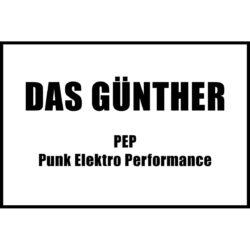 Punk Elektro Performance (PEP) – Das Günther